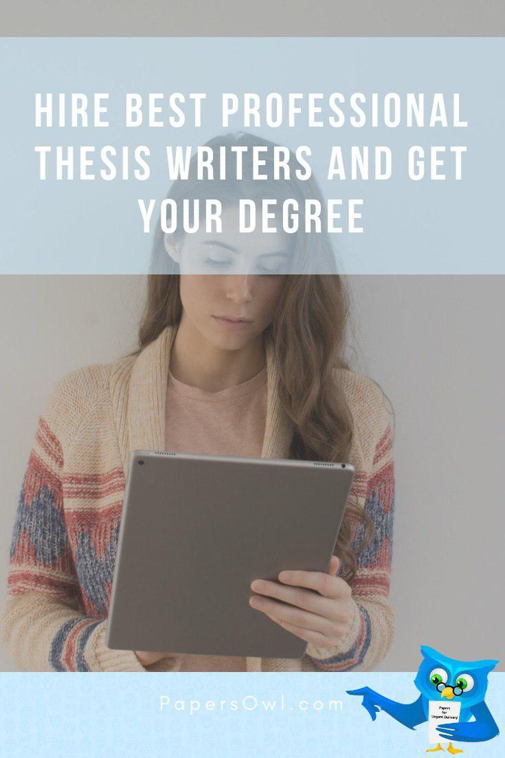 Hire Best Professional Thesi Writer And Get Your Degree Essay Tip Study Writingtip Help Insparation Student Quote Pape For
