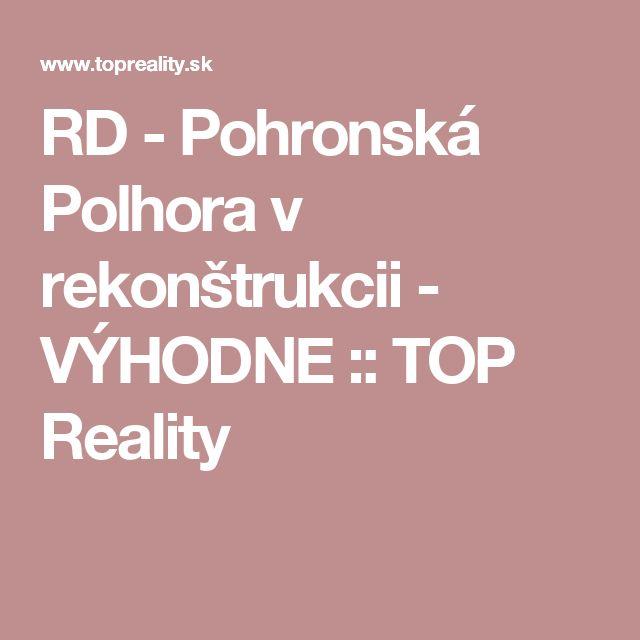 RD - Pohronská Polhora v rekonštrukcii - VÝHODNE :: TOP Reality