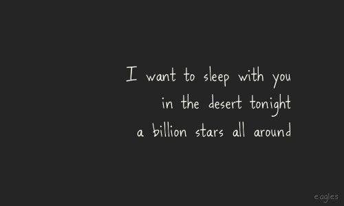 *WITH a billion stars all around...peaceful easy feeling - Eagles