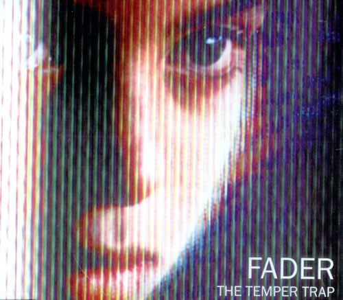 Fader by Temper Trap