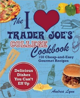 Food Blogga: Cookbook Review: I Love Trader Joe's College Cookbook: 150 Cheap-and-Easy Gourmet Recipes