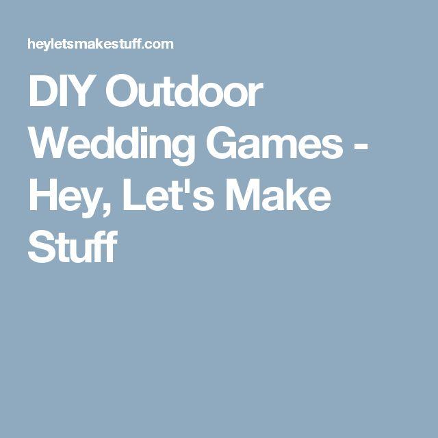 DIY Outdoor Wedding Games - Hey, Let's Make Stuff