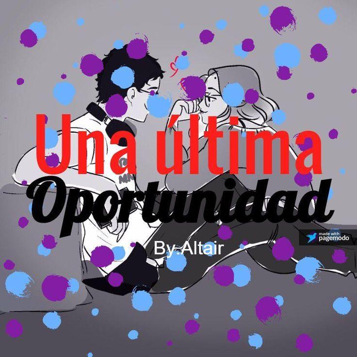 Una última oportunidad (Nino y Alya) One-Shot - Por favor, perdóname.. - Página 4 - Wattpad