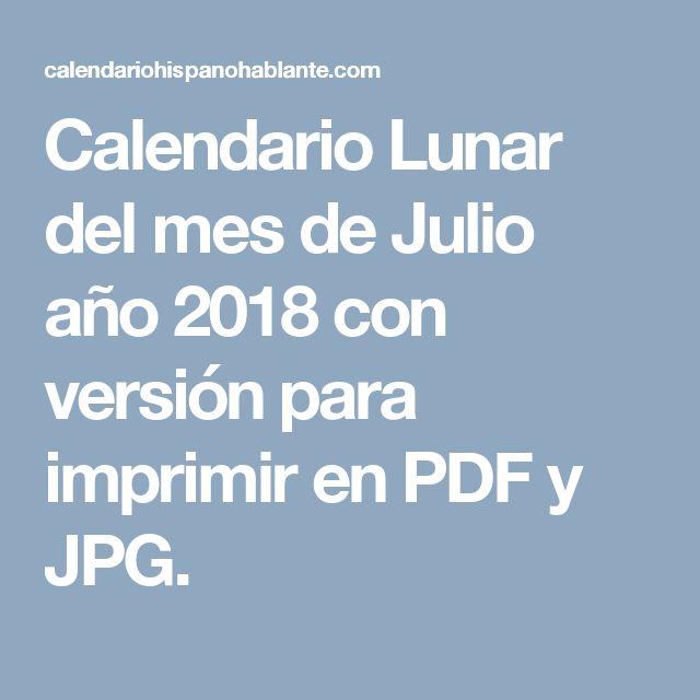Calendario Lunar del mes de Julio año 2018 con versión para imprimir en PDF y JPG.