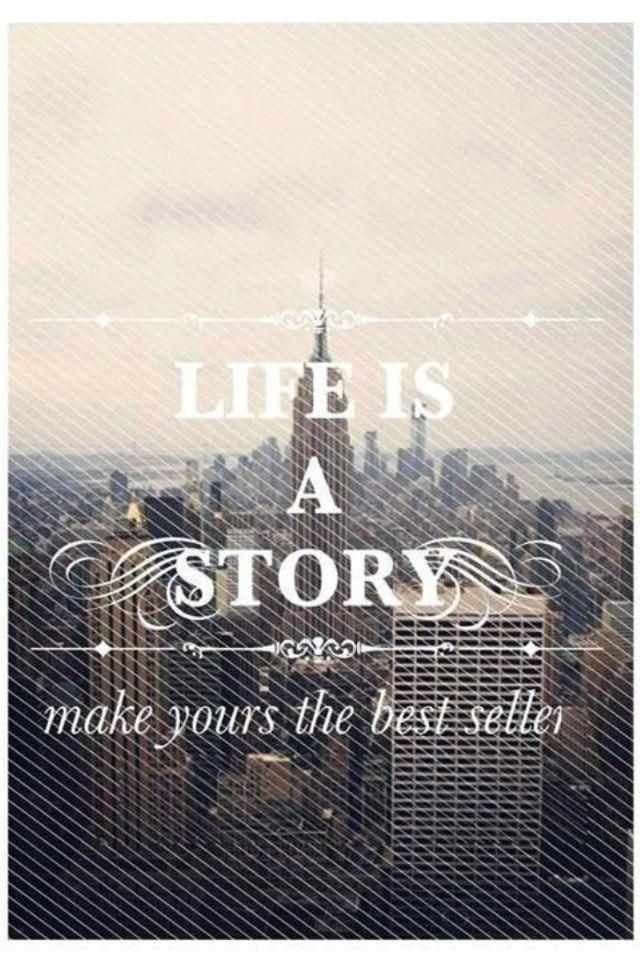 life is a story.