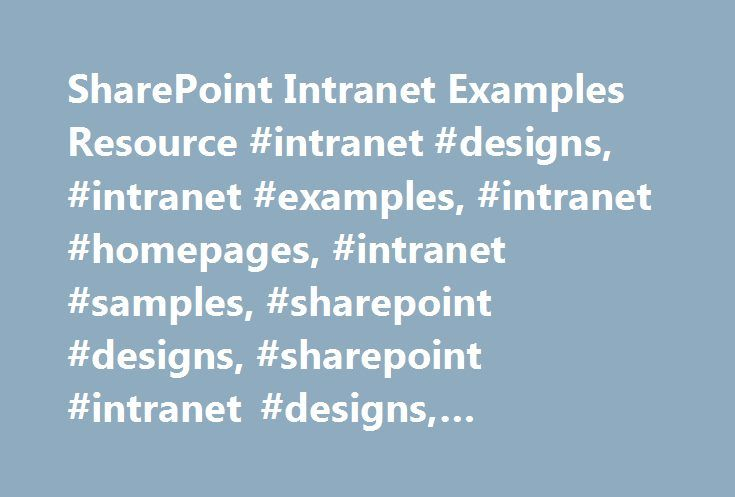 SharePoint Intranet Examples Resource #intranet #designs, #intranet #examples, #intranet #homepages, #intranet #samples, #sharepoint #designs, #sharepoint #intranet #designs, #sharepoint #intranets http://ghana.remmont.com/sharepoint-intranet-examples-resource-intranet-designs-intranet-examples-intranet-homepages-intranet-samples-sharepoint-designs-sharepoint-intranet-designs-sharepoint-intranets/  # Sharing Informal Business Thoughts, Advice, and Experiences SharePoint Intranet Examples…