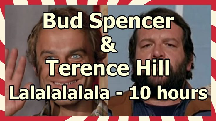 Bud Spencer & Terence Hill - Lalala - 10 hours