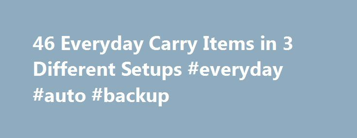 "46 Everyday Carry Items in 3 Different Setups #everyday #auto #backup http://pharma.remmont.com/46-everyday-carry-items-in-3-different-setups-everyday-auto-backup/  # div"" data-cycle-timeout=""0″ data-cycle-auto-height=""container"" data-cycle-manual-speed=""1″ > EVERYDAY CARRY PRACTICAL SELECTION SETUP: Von Zipper Kickstand Sunglasses $90; CRKT Crawford N.E.C.K. $59.99; Olight M10 Maverick $54.95; Moleskine Classic Reporter Notebook $13.95; mophie powerstation PRO $99.95; Pilot Precise V5 .5mm…"