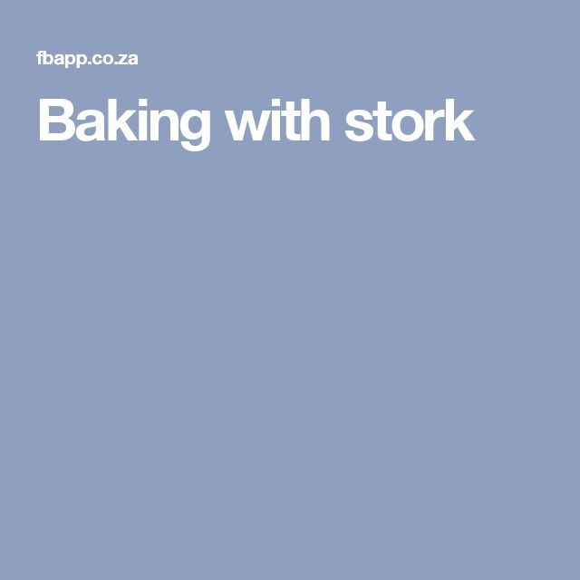 Baking with stork