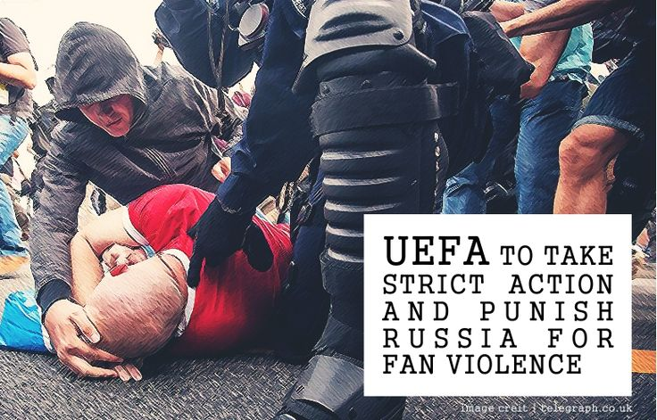 UEFA to take strict action and punish Russia for fan violence #UEFA #Russia #Violence #Euro2016 #Football #England #News #Uthestory