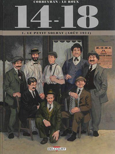 CDI - LYCEE GEN.ET TECHNOL.AGRICOLE EDOUARD HERRIOT - 14-18. 1. Le petit soldat (août 1914)