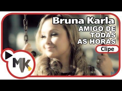 Bruna Karla - Amigo de Todas as Horas (Clipe Oficial MK Music em HD) - YouTube