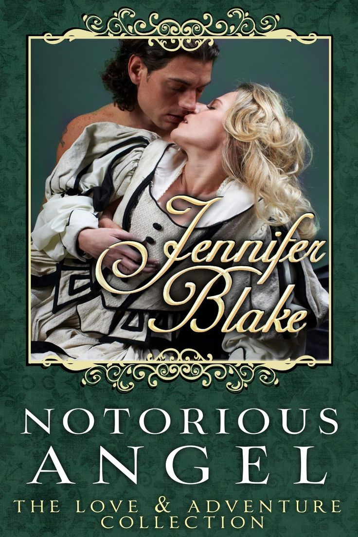 Notorious Angel (love And Adventure Collection Book 4)  Kindle Edition By  Jennifer Blake