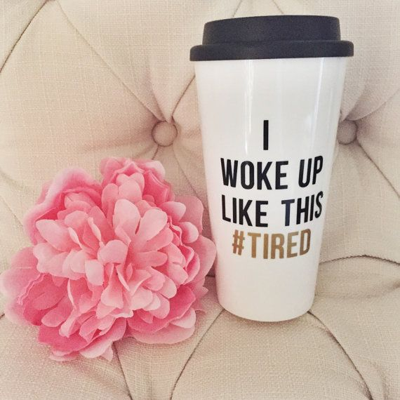 Normally I hate hashtags but I want this ! I Woke Up Like This Travel Mug by MySassyLife on Etsy