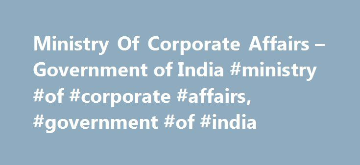 Ministry Of Corporate Affairs – Government of India #ministry #of #corporate #affairs, #government #of #india http://fitness.nef2.com/ministry-of-corporate-affairs-government-of-india-ministry-of-corporate-affairs-government-of-india/  # about MCA acts rules Data Reports contacts New to MCA? Frequently Used Stakeholder's Corner I want to. notices & circulars Important Notices Form 23AC has been recently revised on MCA21 Company Forms Download page. Stakeholders are advised to check the…