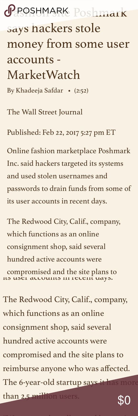 ‼️HACKERS ARE BACK‼️ MAY 7 2017 ❌NEVER TAKE TRANSACTIONS OUTSIDE POSHMARK❌      1. Google the email address they provided. Most of the time you will find they have contacted a few people.      2. Report to Poshmark immediately by going to the fake account page.      3. Click the box with arrow pointing up on the top right hand corner.      4. Click report as Spam. Block User.      5. Take a screen shot of the scammer message in your closet, then email it to support@poshmark.com. Other