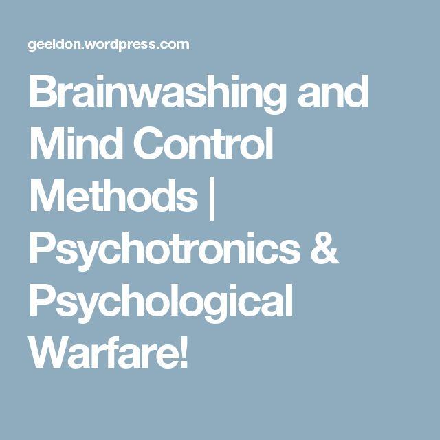 Brainwashing and Mind Control Methods | Psychotronics & Psychological Warfare!