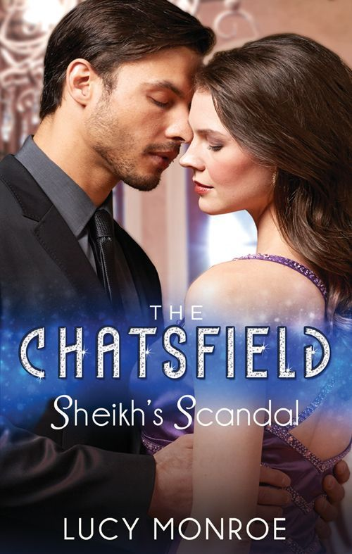 Mills & Boon : Sheikh's Scandal (The Chatsfield) - Kindle edition by Lucy Monroe. Romance Kindle eBooks @ Amazon.com.
