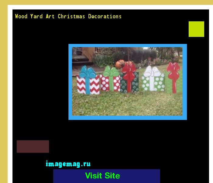 Wood Yard Art Christmas Decorations 211553 - The Best Image Search