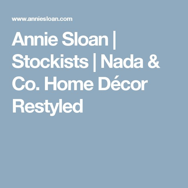 Annie Sloan | Stockists | Nada & Co. Home Décor Restyled