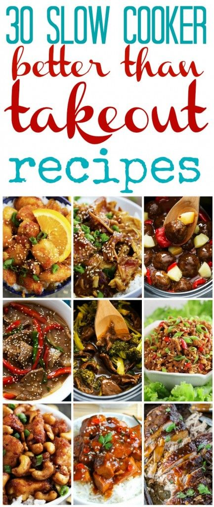 30 Slow Cooker Better than Takeout Recipes