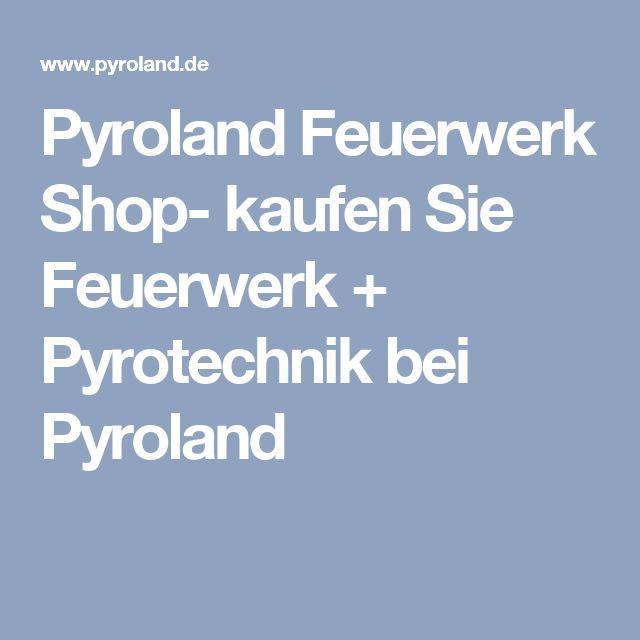 Pyroland Feuerwerk Shop- kaufen Sie Feuerwerk + Pyrotechnik bei Pyroland