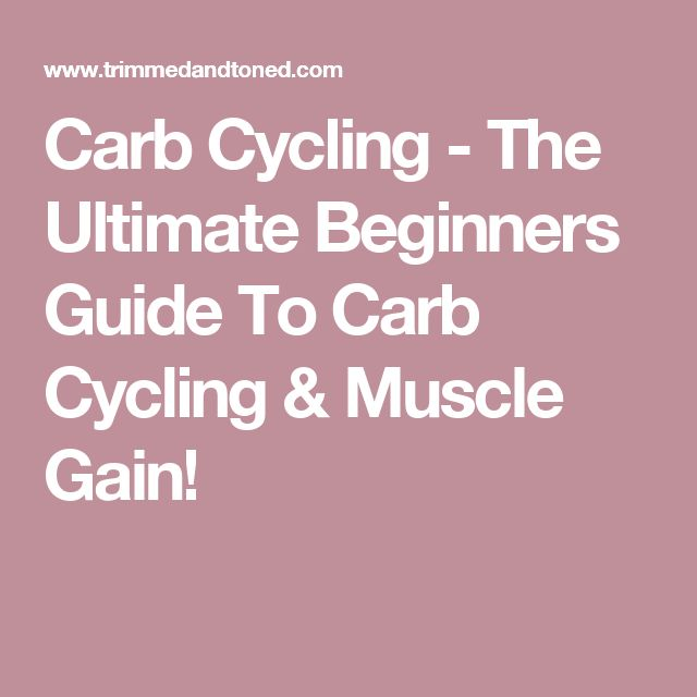 Carb Cycling – The Ultimate Beginners Guide To Carb Cycling & Muscle Gain!Michelle Tumber
