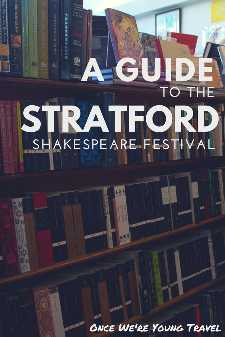 on showgoing Shakespeare at the Stratford Festival, Canada — once we're young