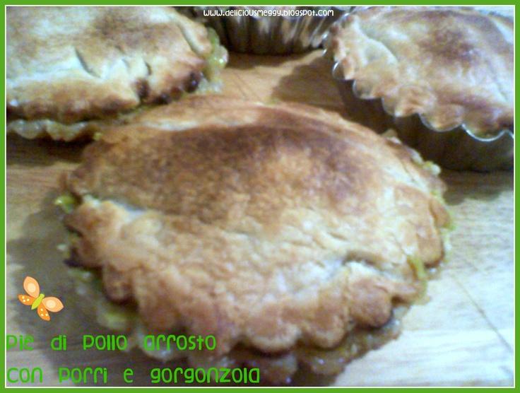 Pie di pollo arrosto con porri e gorgonzola - Chicken pie with leeks and blue cheese
