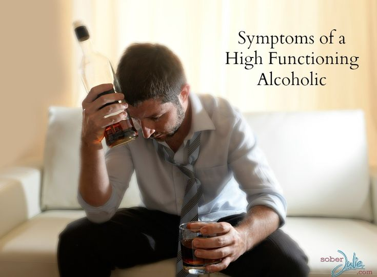 Symptoms of a High Functioning Alcoholic from SoberJulie.com