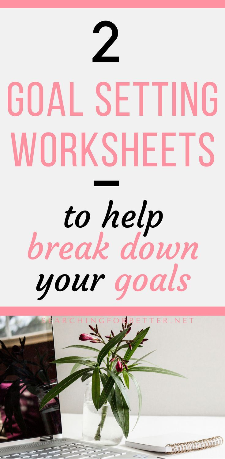 2 simple goal setting worksheet templates for adults to help you break down your goals, know your why and stay focused