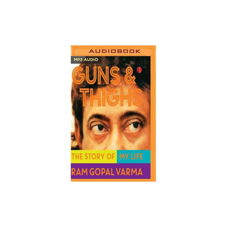 Guns and Thighs : The Story of My Life (MP3-CD) (Ram Gopal Varma)