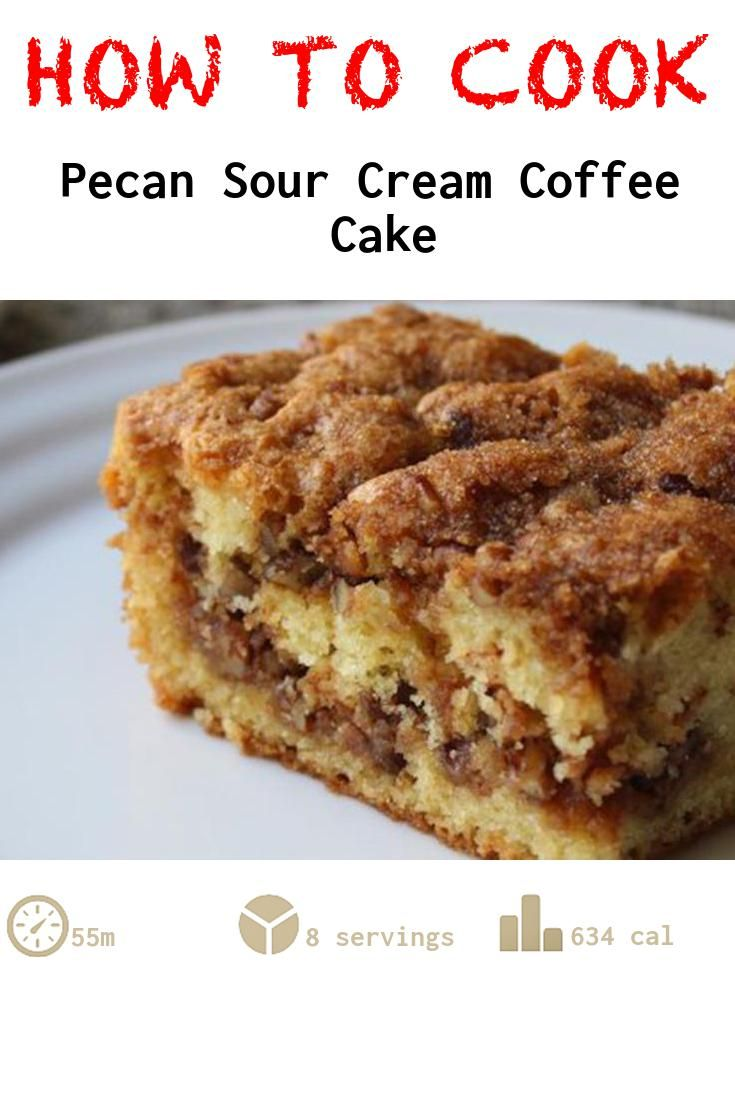 Pecan Sour Cream Coffee Cake Recipe Recipe Sour Cream Coffee Cake Pecan Desserts Recipes Dessert Recipes