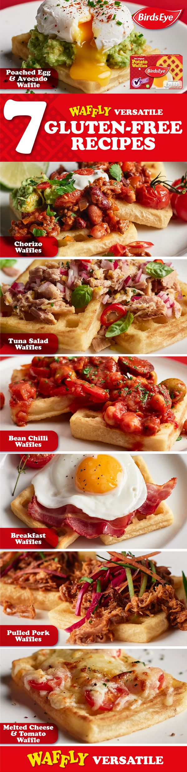 Birds Eye waffles are gluten-free!   Poached Egg & Avocado: https://www.birdseye.co.uk/recipes/waffle-with-avocado-and-poached-egg Chorizo: https://www.birdseye.co.uk/recipes/chorizo-waffle-stack Tuna Salad: https://www.birdseye.co.uk/recipes/waffles-with-tuna-salad Bean Chilli: https://www.birdseye.co.uk/recipes/waffle-bean-chilli Pulled Pork: https://www.birdseye.co.uk/recipes/waffle-with-bbq-pulled-pork Melted Cheese & Tomato…
