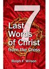 The 7 Last Words of Christ from the Cross - A Devotional Bible Study on the Seven Last Words for Holy Week and Good Friday
