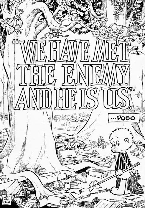 """We have met the enemy and he is us."" Too true. EarthDay"