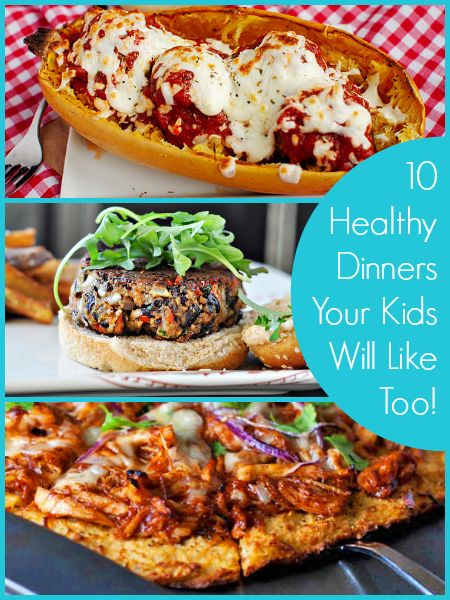 10 Healthy Dinners Your Kids Will Like Too (Because I eat like a child)