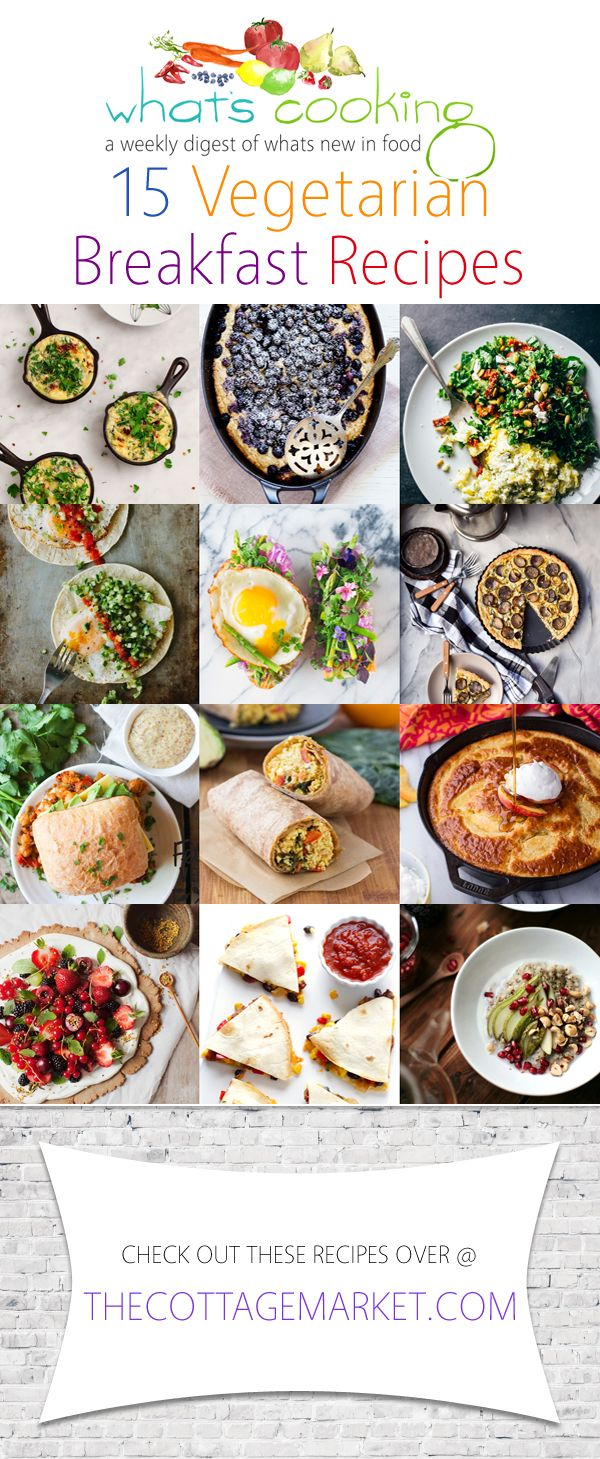 15 Vegetarian Breakfast Recipes /// What's Cooking - The Cottage Market