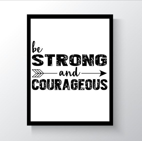 Printable Art Be Strong and Courageous by DropOfSunPrints on Etsy