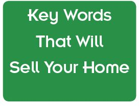 Real Estate's Magic Words to use when selling your home. Great Advice!