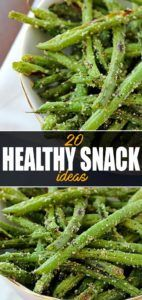 green-beans-chips-20-easy-healthy-snack-ideas-the-best-snacks-for-weight-loss - Fit Girl's Diary