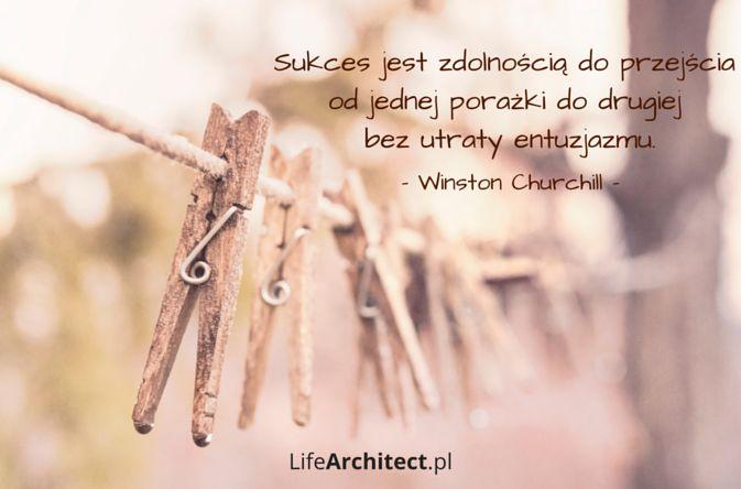 Sukces zawsze budowany jest na porażkach. To one powodują, że stajemy się lepsi i silniejsi zarazem.