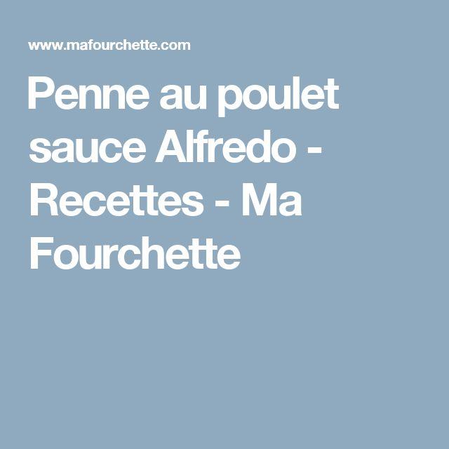 Penne au poulet sauce Alfredo - Recettes - Ma Fourchette