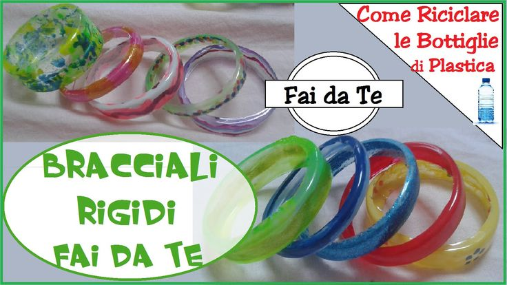 Bracciali Rigidi Fai da Te  - Riciclando Bottiglie di Plastica! Trendy e...