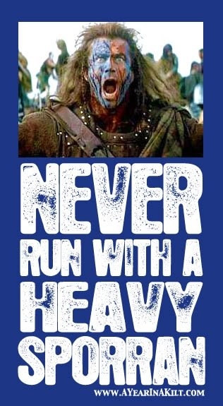 inadvisable to run with a heavy sporran