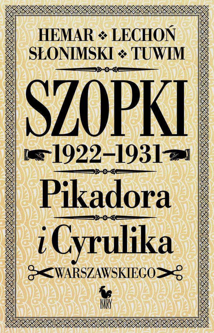 """""""Szopki 1922–1931 Pikadora i Cyrulika Warszawskiego"""" Edited by Tadeusz Januszewski Cover by Andrzej Barecki Published by Wydawnictwo Iskry 2013"""