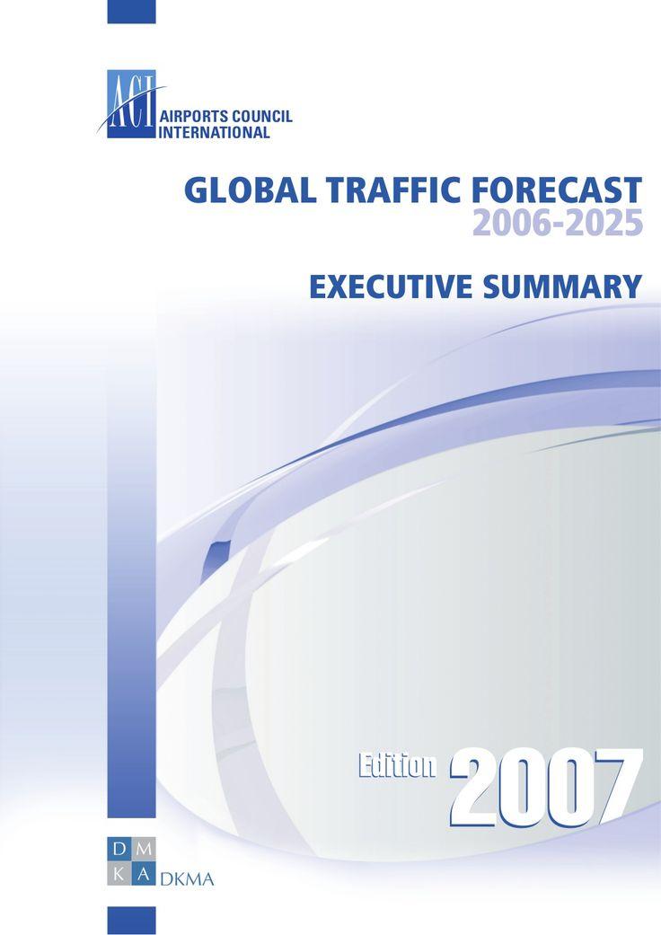 Global Traffic Forecast 2006-2025 Executive Summary by REYYAN DEMIR via slideshare