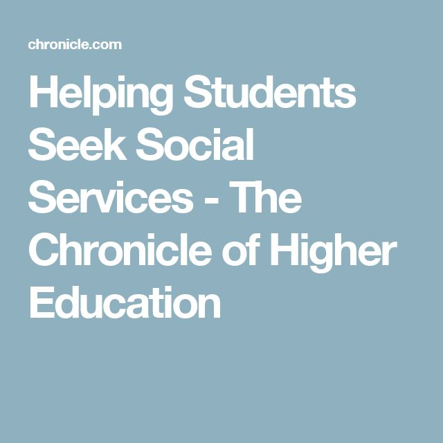 Helping Students Seek Social Services - The Chronicle of Higher Education