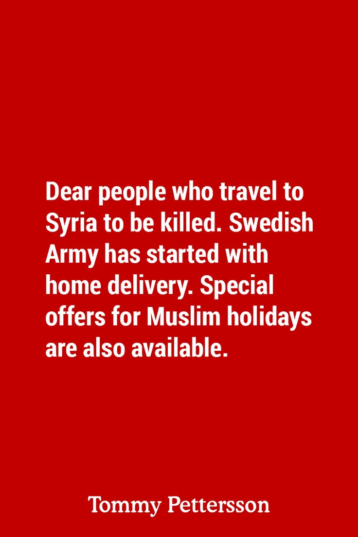 Dear people who travel to Syria to be killed. Swedish Army has started with home delivery. Special offers for Muslim holidays are also available.