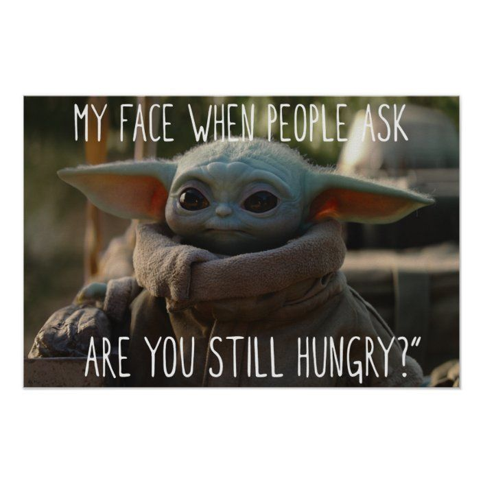 The Child Are You Still Hungry Poster Zazzle Com In 2021 Yoda Funny Yoda Meme Yoda Poster